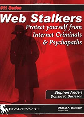 Web Stalkers: Protect Yourself from Internet Criminals & Psychopaths 9780974599397
