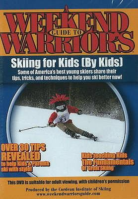 Weekend Warrior's Guide to Skiing for Kids 9780978918576