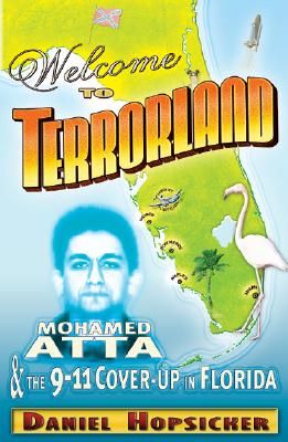 Welcome to Terrorland: Mohamed Atta & the 9-11 Cover-Up in Florida 9780970659163