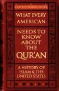 What Every American Needs to Know about the Qur'an: A History of Islam & the United States 9780977808557