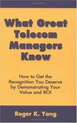 What Great Telecom Managers Know 9780973813807
