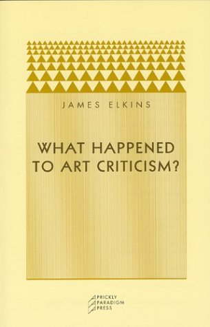 What Happened to Art Criticism? 9780972819633