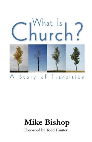 What Is Church? a Story of Transition 9780979907630