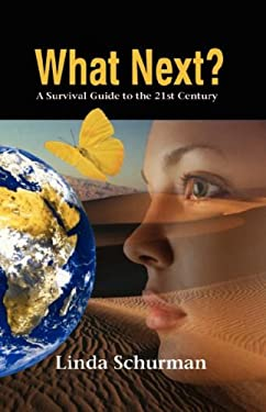 What Next?: A Survival Guide to the 21st Century 9780979690020