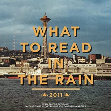 What to Read in the Rain 9780977983278