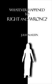 Whatever Happened to Right and Wrong?