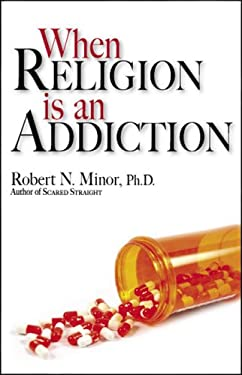When Religion Is an Addiction 9780970958129