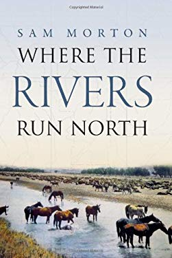 Where the Rivers Run North 9780979084102