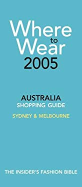Where to Wear Australia: Shopping Guide 9780972021579