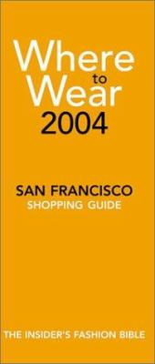 Where to Wear San Francisco: Shopping Guide 9780972021548
