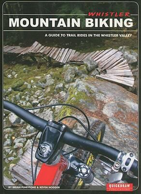 Whistler Mountain Biking: A Guide to Trail Rides in the Whistler Valley 9780973259346