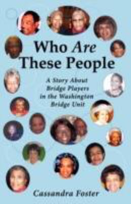 Who Are These People: A Story about Bridge Players in the Washington Bridge Unit 9780977864126