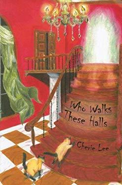 Who Walks These Halls 9780979278051