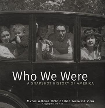 Who We Were: A Snapshot History of America 9780978545017