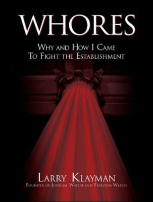 Whores: Why and How I Came to Fight the Establishment 9780979201226