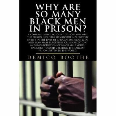 Why Are So Many Black Men in Prison? 9780979295300
