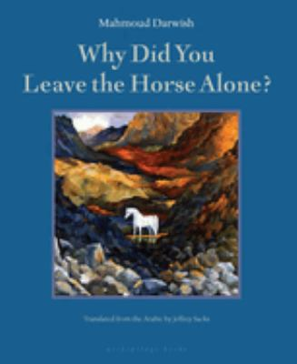 Why Did You Leave the Horse Alone?: 9780976395010