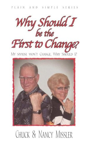 Why Should I Be the First to Change?: The Key to a Loving Marriage 9780975359310
