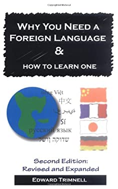 Why You Need a Foreign Language & How to Learn One: Second Edition 9780974833019