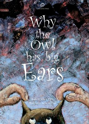 Why the Owl Has Big Ears 9780977146604