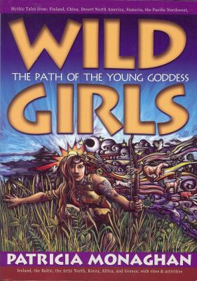Wild Girls: The Path of the Young Goddess 9780976060413