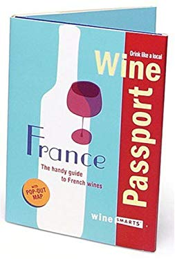 Winepassport: France: The Handy Guide to French Wines 9780976783312