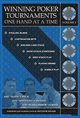 Winning Poker Tournaments One Hand at a Time, Volume I 9780974150277