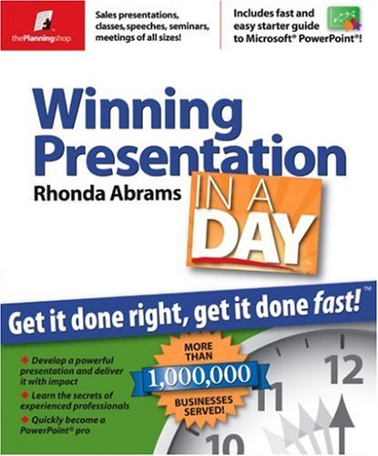 Winning Presentation in a Day: Get It Done Right, Get It Done Fast 9780974080161