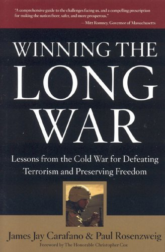 Winning the Long War: Lessons from the Cold War for Defeating Terrorism and Preserving Freedom 9780974366548