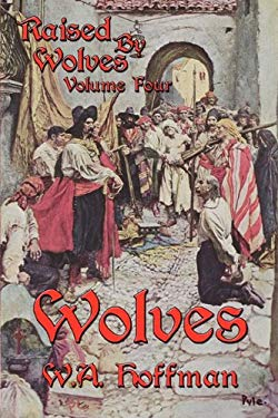 Wolves: Raised by Wolves, Volume Four 9780972109857
