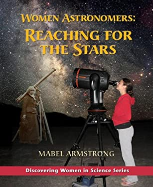 Women Astronomers: Reaching for the Stars 9780972892957