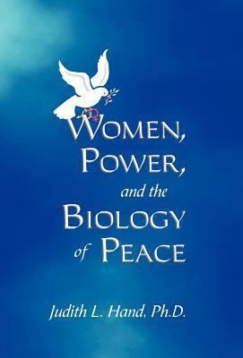 Women, Power, and the Biology of Peace 9780970003157