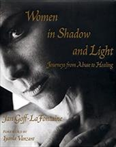 Women in Shadow and Light: Journeys from Abuse to Healing 4341447