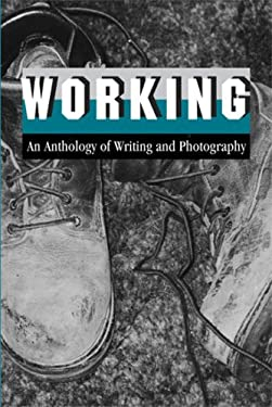 Working: An Anthology of Writing and Photography 9780971299696