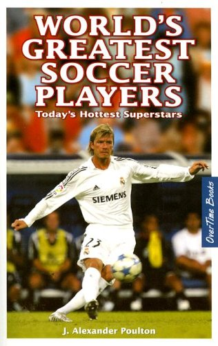 World's Best Soccer Player: Today's Hottest Superstars 9780973768190