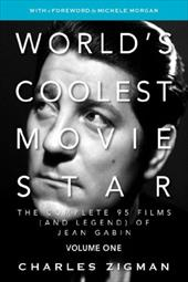 World's Coolest Movie Star: The Complete 95 Films (and Legend) of Jean Gabin. Volume One -- Tragic Drifter.