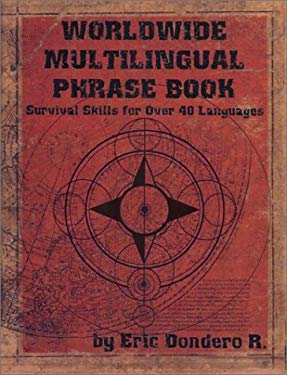 Worldwide Multilingual Phrase Book: Survival Skills for Over 40 Languages 9780971853317