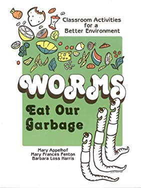 Worms Eat Our Garbage: Classroom Activities for a Better Environment 9780977804504