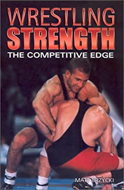 Wrestling Strength: The Competitive Edge 9780971895904