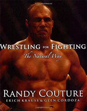 Wrestling for Fighting: The Natural Way 9780977731534