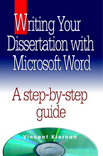 Writing Your Dissertation with Microsoft Word 9780976186809