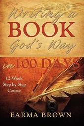 Writing a Book God's Way in 100 Days