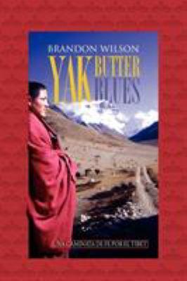 Yak Butter Blues: Una Caminata de Fe Por El Tibet 9780977053605