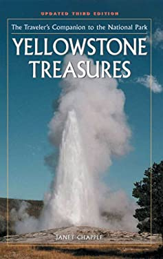 Yellowstone Treasures: The Traveler's Companion to the National Park 9780970687333