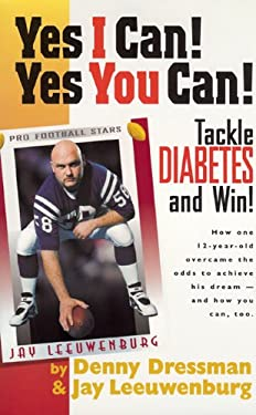 Yes I Can! Yes You Can!: Tackle Diabetes and Win 9780977428304