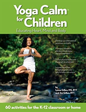 Yoga Calm for Children: Educating Heart, Mind, and Body 9780979928901