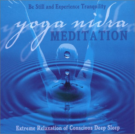 Yoga Nidra Meditation: Extreme Relaxation of Conscious Deep Sleep 9780972471909