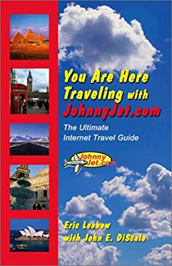 You Are Here Traveling with Johnnyjet.com 9780971399143