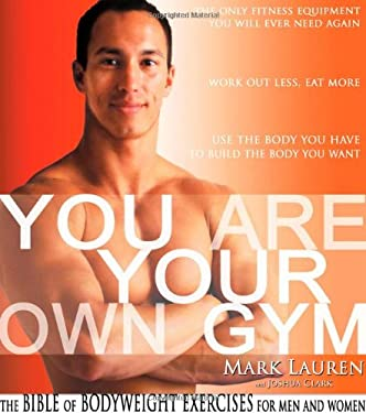You Are Your Own Gym: The Bible of Bodyweight Exercises for Men and Women 9780971407619
