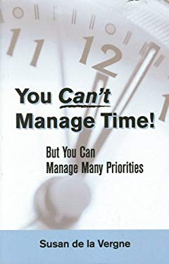 You Can't Manage Time: But You Can Manage Many Priorities